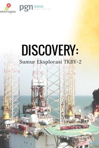 DISCOVERY: Sumur Eksplorasi TKBY-2
