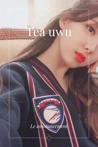 Tea uwu Le announcement