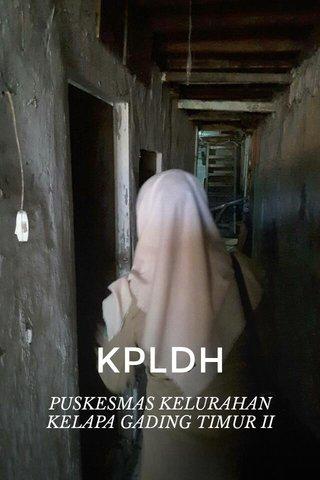 KPLDH PUSKESMAS KELURAHAN KELAPA GADING TIMUR II