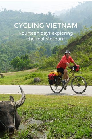 CYCLING VIETNAM Fourteen days exploring the real Vietnam