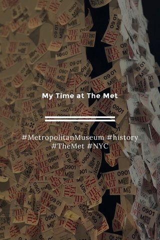 My Time at The Met #MetropolitanMuseum #history #TheMet #NYC