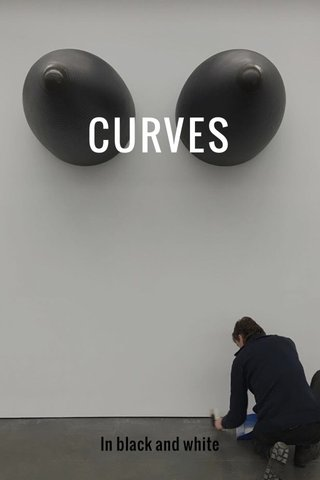 CURVES In black and white