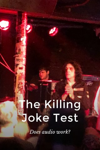 The Killing Joke Test Does audio work?