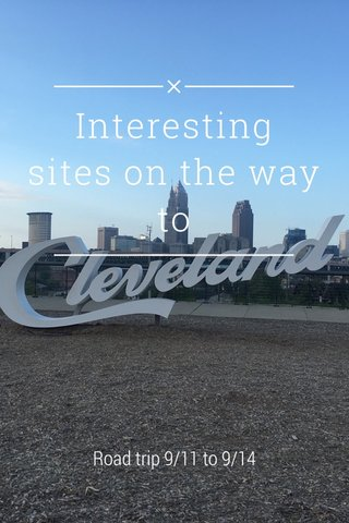 Interesting sites on the way to Road trip 9/11 to 9/14