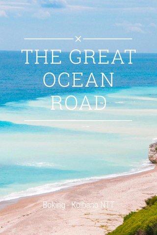 THE GREAT OCEAN ROAD Boking - Kolbano NTT