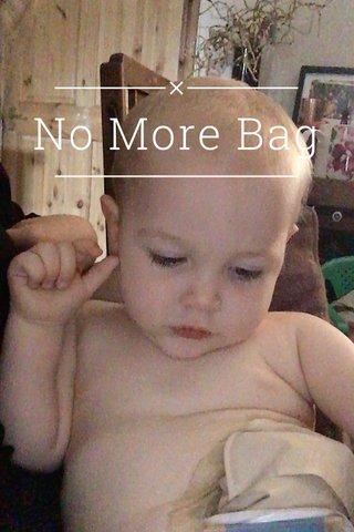 No More Bag