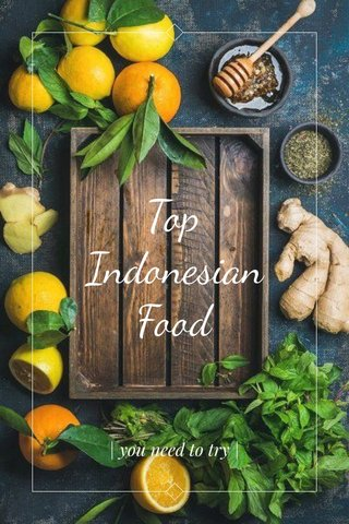 Top Indonesian Food | you need to try |