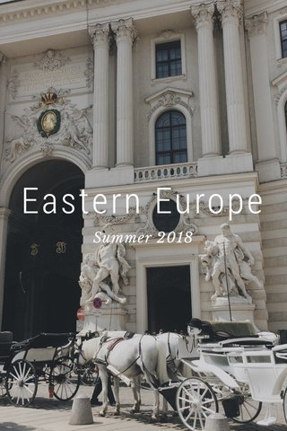 Eastern Europe Summer 2018