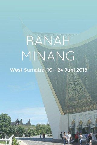 RANAH MINANG West Sumatra, 10 - 24 Juni 2018