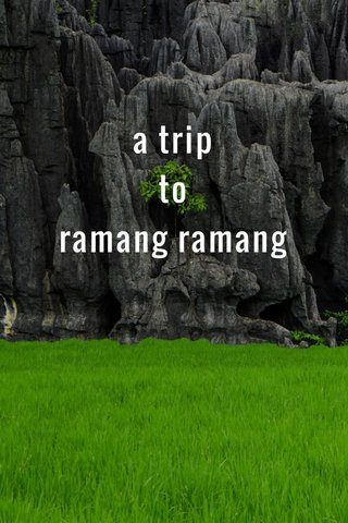 a trip to ramang ramang