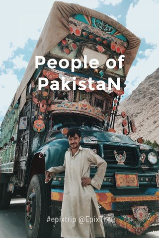 People of PakistaN #epixtrip @EpixTrip