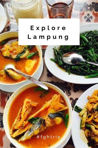 Explore Lampung #fghtrip