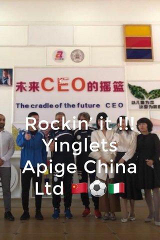 Rockin' it !!! Yinglets Apige China Ltd 🇨🇳⚽️🇮🇹