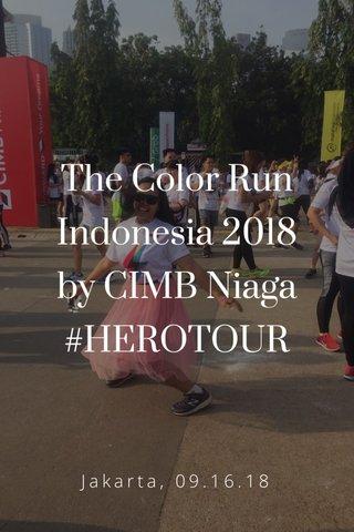 The Color Run Indonesia 2018 by CIMB Niaga #HEROTOUR Jakarta, 09.16.18