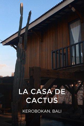 LA CASA DE CACTUS KEROBOKAN, BALI