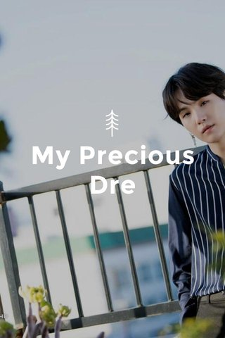 My Precious Dre