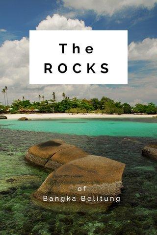 The ROCKS of Bangka Belitung