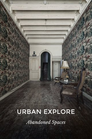 URBAN EXPLORE Abandoned Spaces