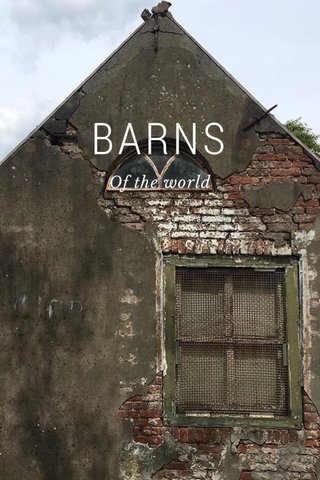 BARNS Of the world
