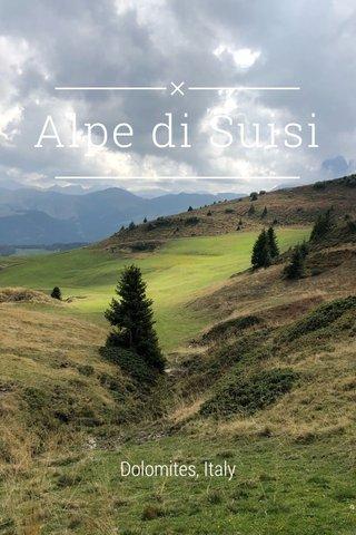 Alpe di Suisi Dolomites, Italy