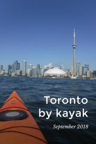 Toronto by kayak September 2018