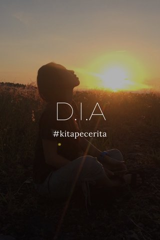 D.I.A #kitapecerita