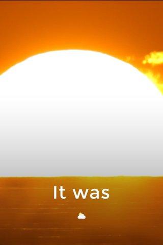 It was ⛅️