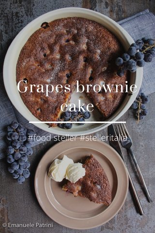 Grapes brownie cake #food steller #stelleritalia