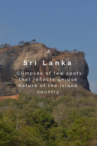 Sri Lanka Glimpses of few spots that reflects unique nature of the island country