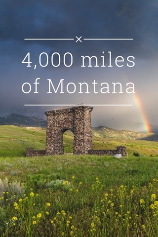 4,000 miles of Montana
