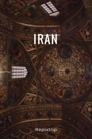 IRAN #epixtrip