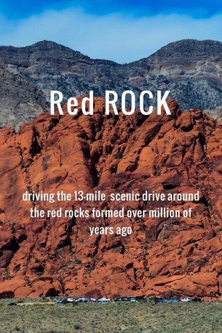 Red ROCK driving the 13-mile scenic drive around the red rocks formed over million of years ago
