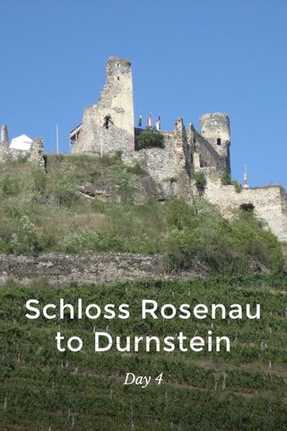 Schloss Rosenau to Durnstein Day 4