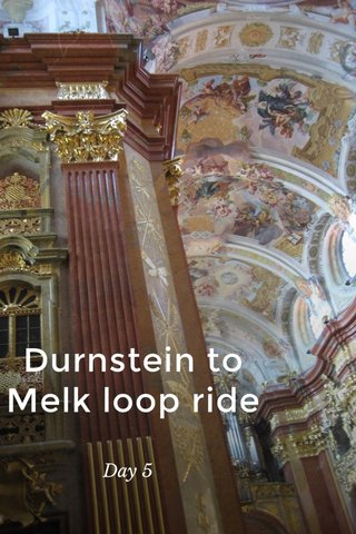 Durnstein to Melk loop ride Day 5
