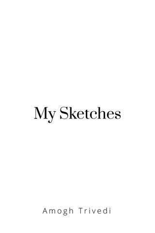 My Sketches Amogh Trivedi
