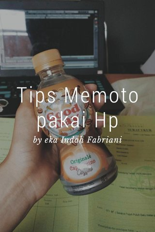 Tips Memoto pakai Hp by eka Indah Fabriani