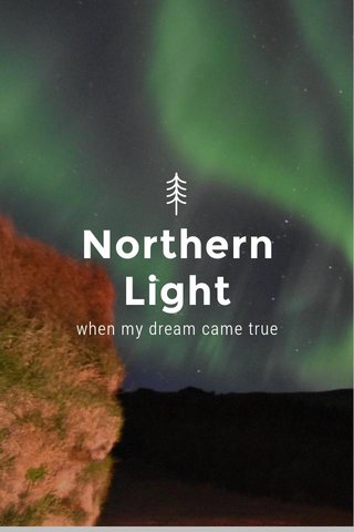 Northern Light when my dream came true