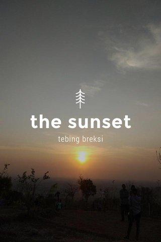 the sunset tebing breksi