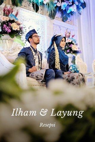 Ilham & Layung Resepsi