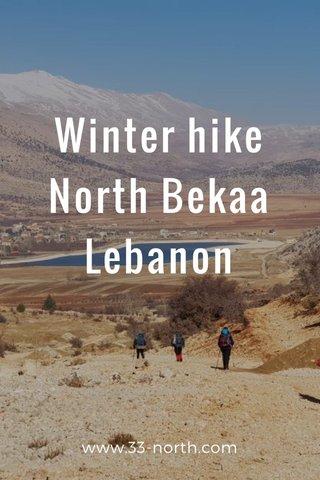 Winter hike North Bekaa Lebanon www.33-north.com