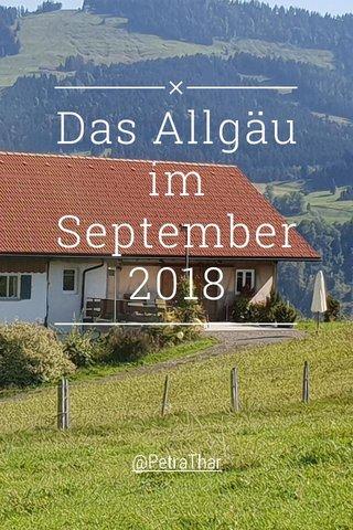 Das Allgäu im September 2018 @PetraThar