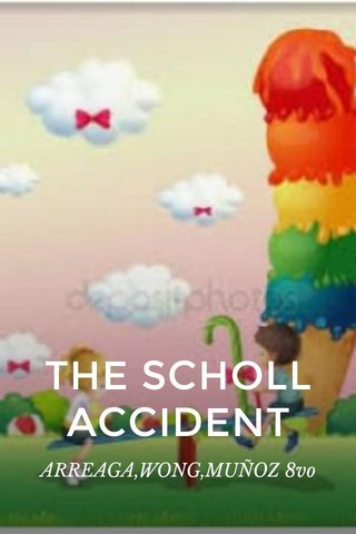 "THE SCHOLL ACCIDENT ARREAGA,WONG,MUÑOZ 8vo ""D"""