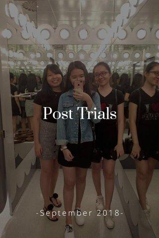 Post Trials -September 2018-