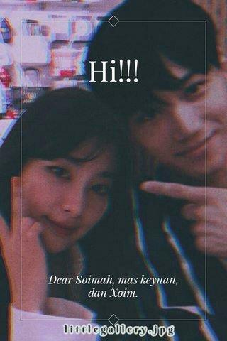 Hi!!! Dear Soimah, mas keynan, dan Xoim.