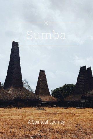 Sumba A Spiritual Journey