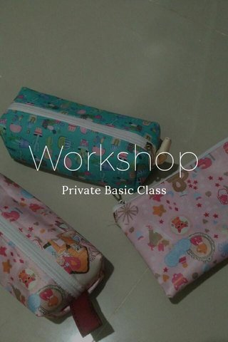 Workshop Private Basic Class