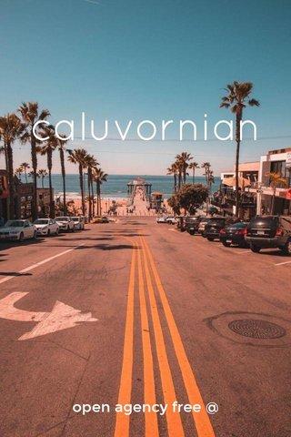 caluvornian open agency free @