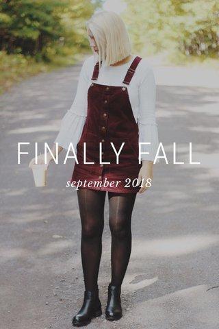 FINALLY FALL september 2018