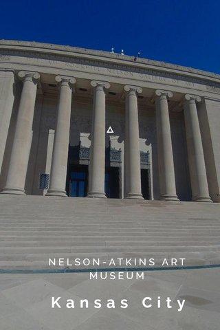 Kansas City NELSON-ATKINS ART MUSEUM
