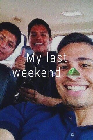 My last weekend ⛰